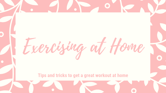 Exercising at home. Tips and tricks to get a great workout at home.