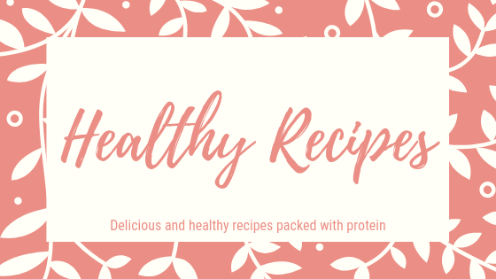 Healthy recipes. Delicious and healthy recipes packed with protein.