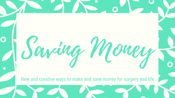 Saving Money. New and creative ways to make and save money for surgery and life.