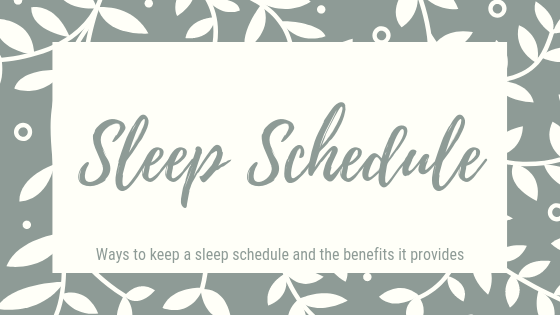 Sleep Schedule. Ways to keep a sleep schedule and the benefits it provides